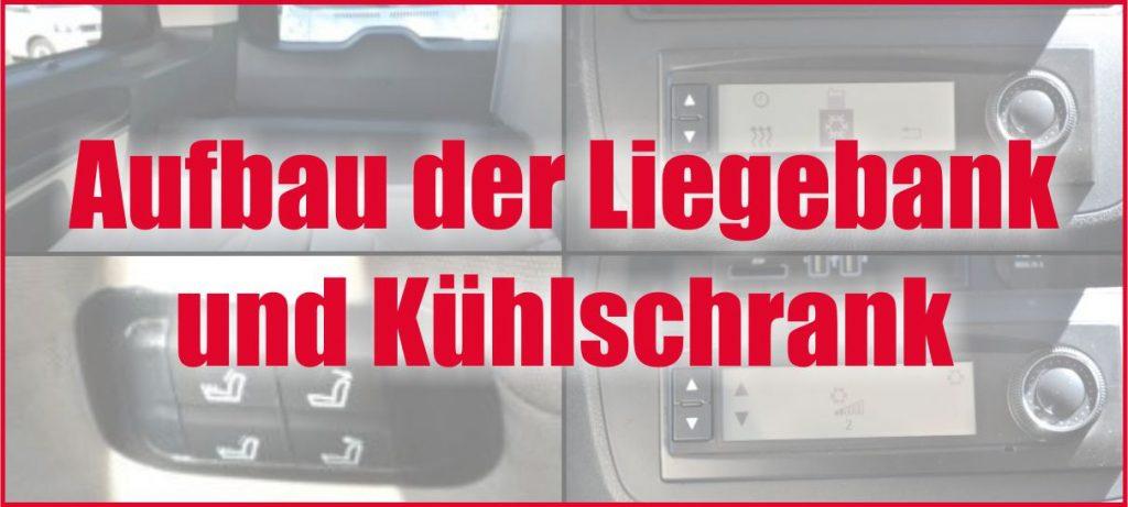 Aufbau der Liegebank und Kühlschrank